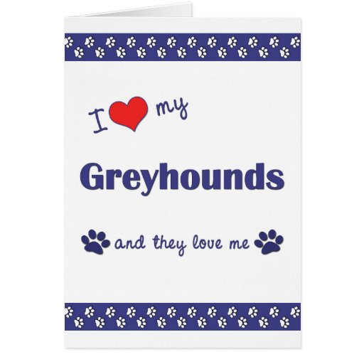 I Love My Greyhounds (Multiple Dogs) Card