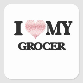 I love my Grocer (Heart Made from Words) Square Sticker