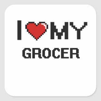 I love my Grocer Square Sticker