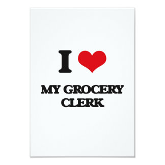 "I Love My Grocery Clerk 3.5"" X 5"" Invitation Card"
