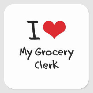 I Love My Grocery Clerk Square Sticker