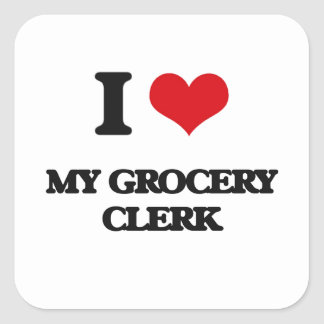 I Love My Grocery Clerk Square Stickers