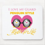 I Love My Guard Penguin Style Mousepads