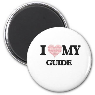 I love my Guide (Heart Made from Words) 6 Cm Round Magnet