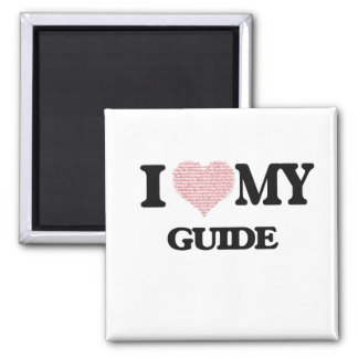 I love my Guide (Heart Made from Words) Square Magnet