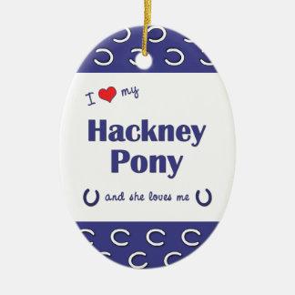 I Love My Hackney Pony (Female Pony) Christmas Ornament