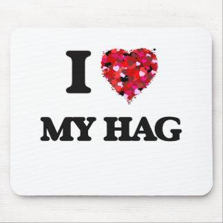 I Love My Hag Mouse Pad