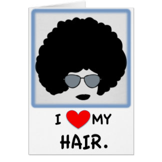 I love my Hair - Afro Card