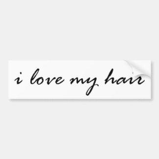 I love my Hair Bumper Sticker