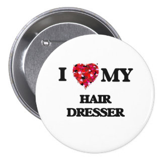 I love my Hair Dresser 7.5 Cm Round Badge