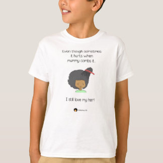 I love my hair even though it hurts T-Shirt