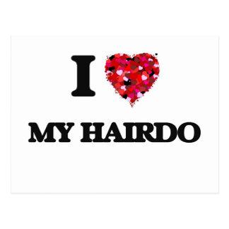 I Love My Hairdo Postcard