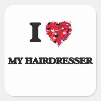 I Love My Hairdresser Square Sticker