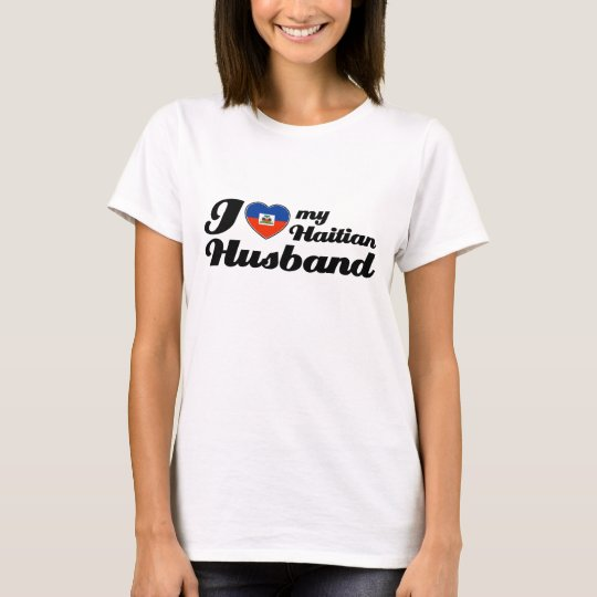 I love my Haitian Husband T-Shirt