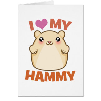 I Love My Hammy Greeting Card