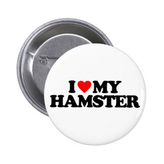 I LOVE MY HAMSTER 6 CM ROUND BADGE