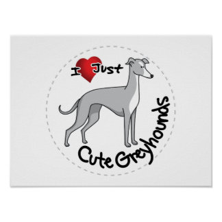 I Love My Happy Adorable Funny & Cute Greyhound Do Poster