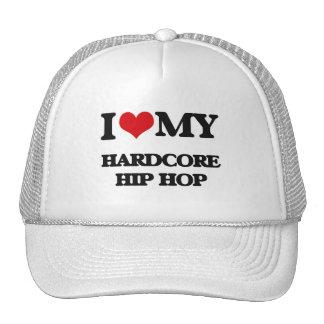 I Love My HARDCORE HIP HOP Cap