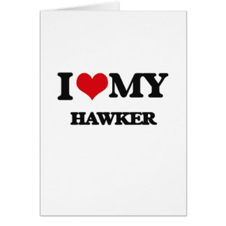I love my Hawker Greeting Card