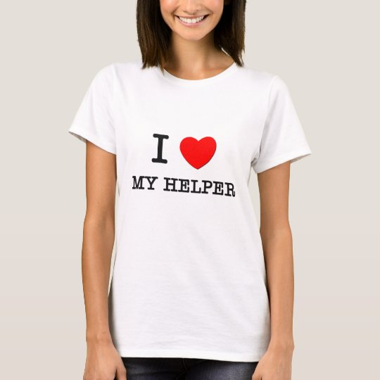 I Love My Helper T-Shirt