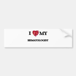 I love my Hematologist Car Bumper Sticker