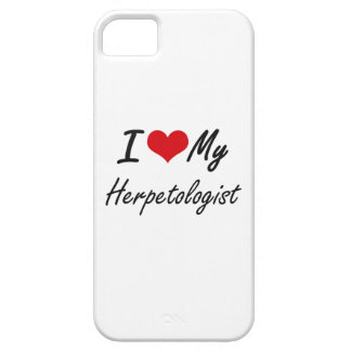 I love my Herpetologist Case For The iPhone 5