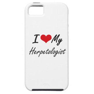 I love my Herpetologist iPhone 5 Case