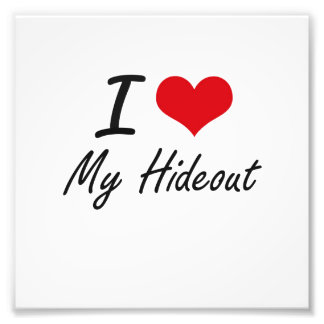 I Love My Hideout Photographic Print