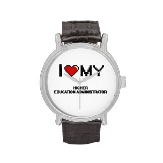 I love my Higher Education Administrator Wrist Watches