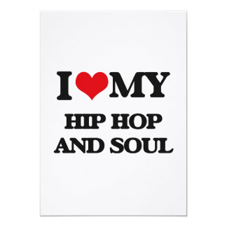 I Love My HIP HOP AND SOUL Invite