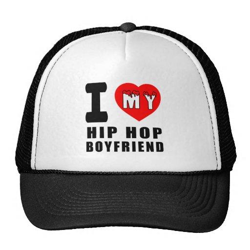 I Love My Hip Hop Boyfriend Hat