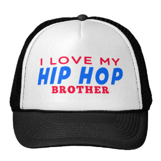I Love My Hip Hop Dance Brother Trucker Hats