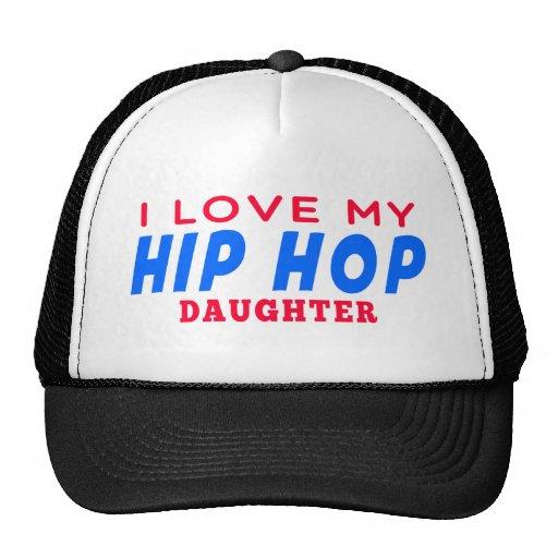 I Love My Hip Hop Dance Daughter Trucker Hats