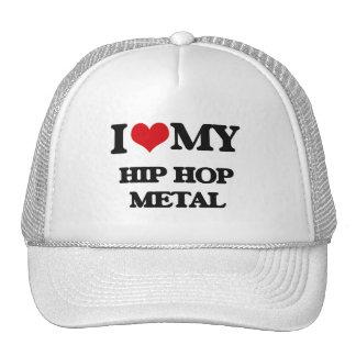 I Love My HIP HOP METAL Trucker Hat