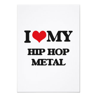 I Love My HIP HOP METAL Announcement Cards
