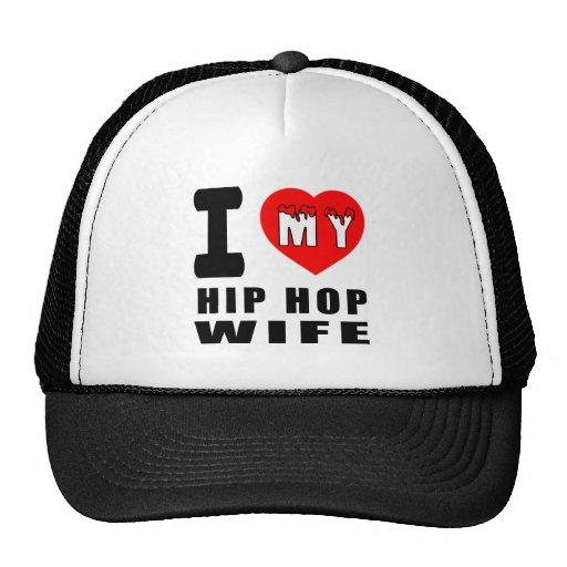 I Love My Hip Hop Wife Trucker Hats