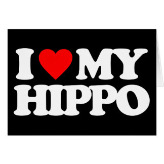 I LOVE MY HIPPO CARD