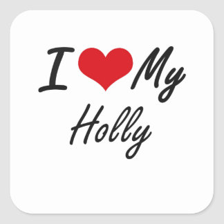 I love my Holly Square Sticker
