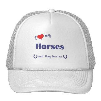 I Love My Horses (Multiple Horses) Trucker Hats