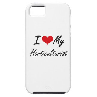 I love my Horticulturist iPhone 5 Cover