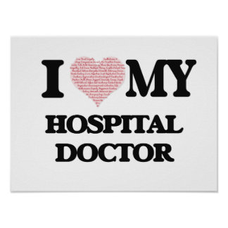 I love my Hospital Doctor (Heart Made from Words) Poster