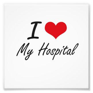 I Love My Hospital Photographic Print