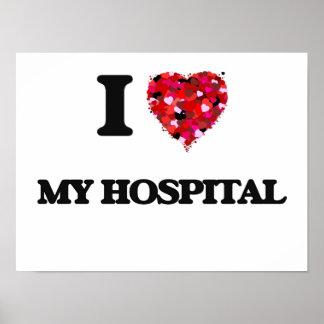 I Love My Hospital Poster