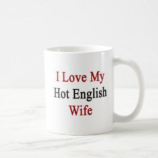 I Love My Hot English Wife Classic White Coffee Mug