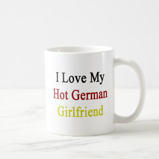 I Love My Hot German Girlfriend Basic White Mug