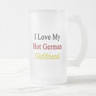 I Love My Hot German Girlfriend Frosted Glass Mug