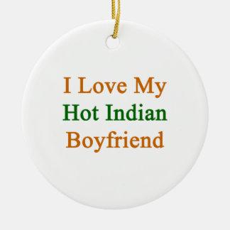 I Love My Hot Indian Boyfriend Christmas Ornament