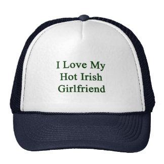 I Love My Hot Irish Girlfriend Hats
