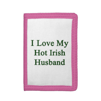 I Love My Hot Irish Husband Trifold Wallets