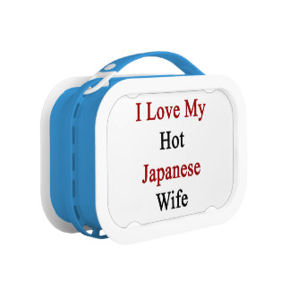 I Love My Hot Japanese Wife Lunch Boxes